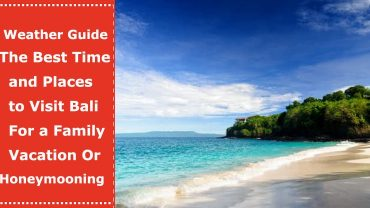 best time and places to visit bali